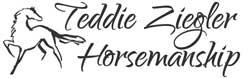 Teddie Ziegler Horsemanship